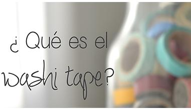 Qué es el washi tape?